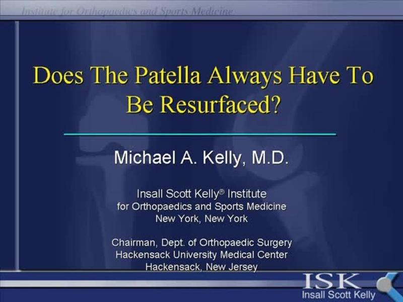 Does the Patella Always Have to be Resurfaced