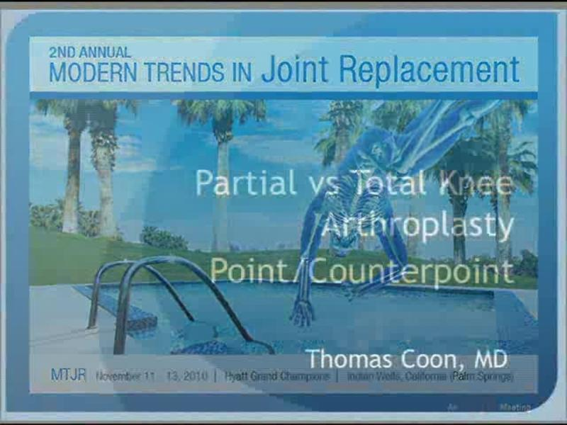 Partial vs Total Knee Arthroplasty - Point/Counterpoint