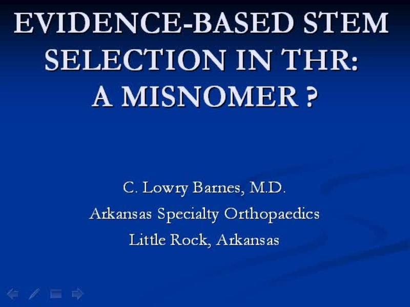 Evidence-Based Data for Stem Selection