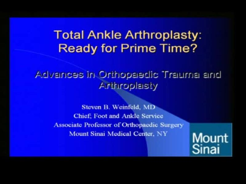 Total Ankle Arthroplasty - Ready for Prime Time