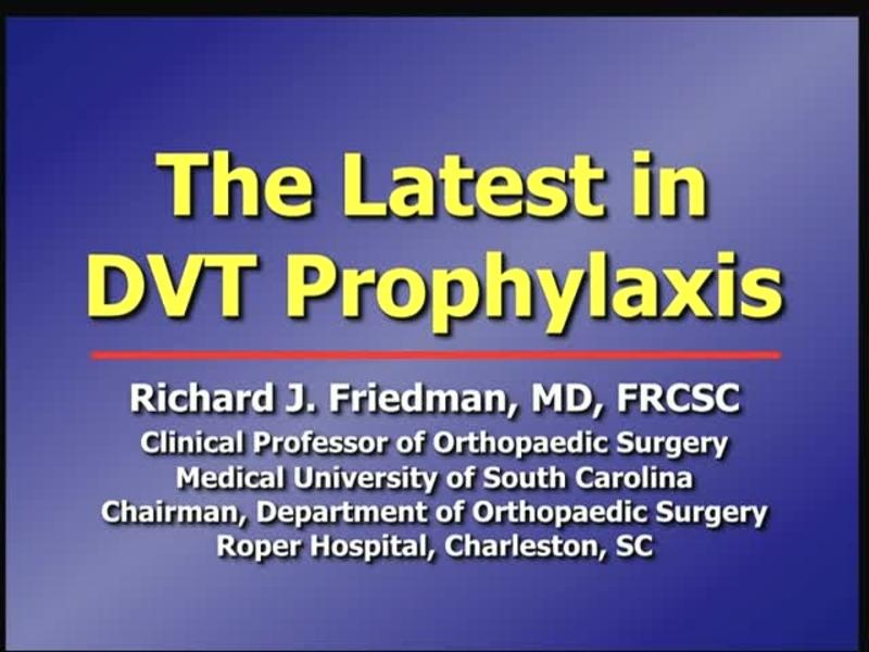 The Latest in DVT Prophylaxis
