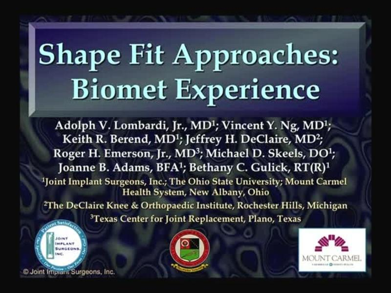 Shape Fit Approaches - Biomet Experience