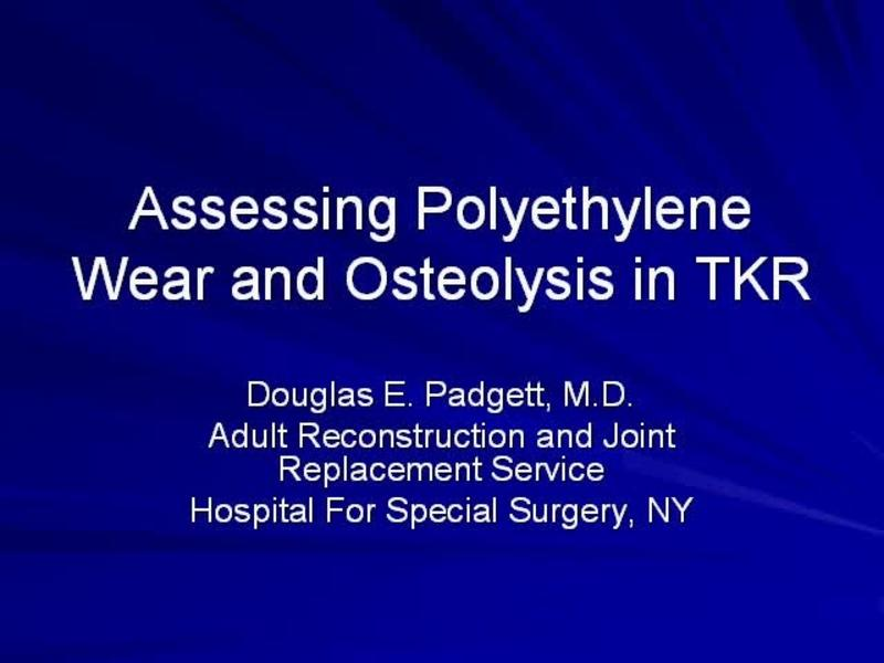 Assessing Polyethylene Wear and Osteolysis in TKA
