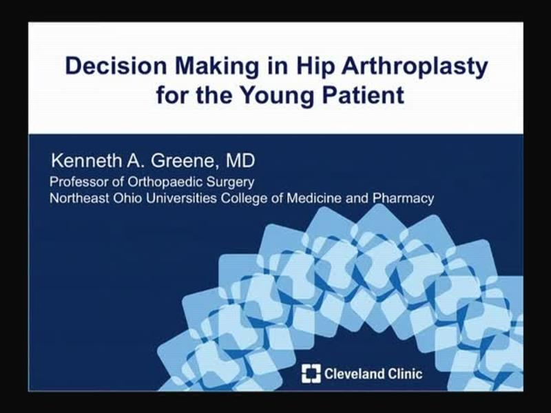 Decision Making in Hip Arthroplasty for the Young Patient