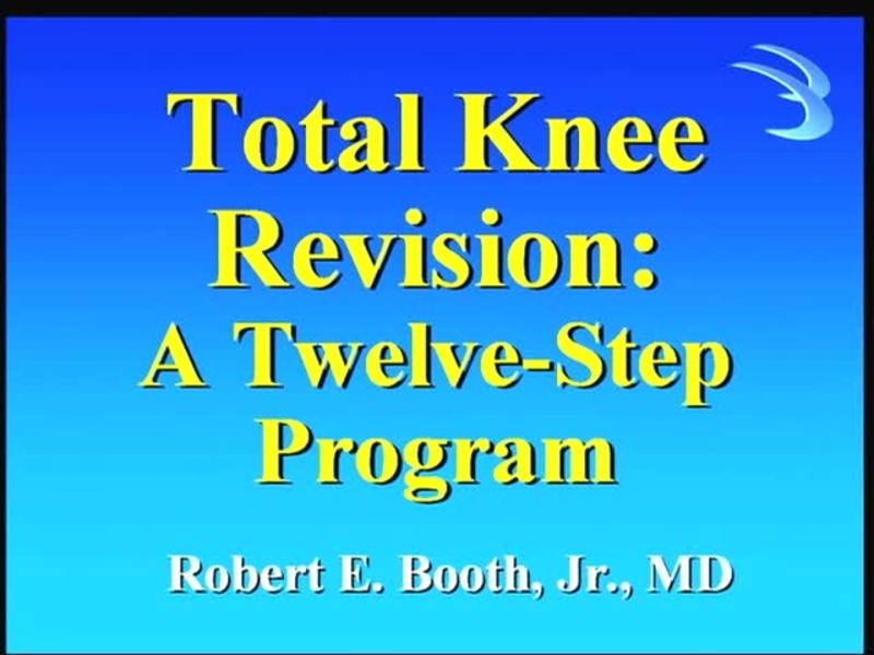 Total Knee Revision - A Twelve-Step Program