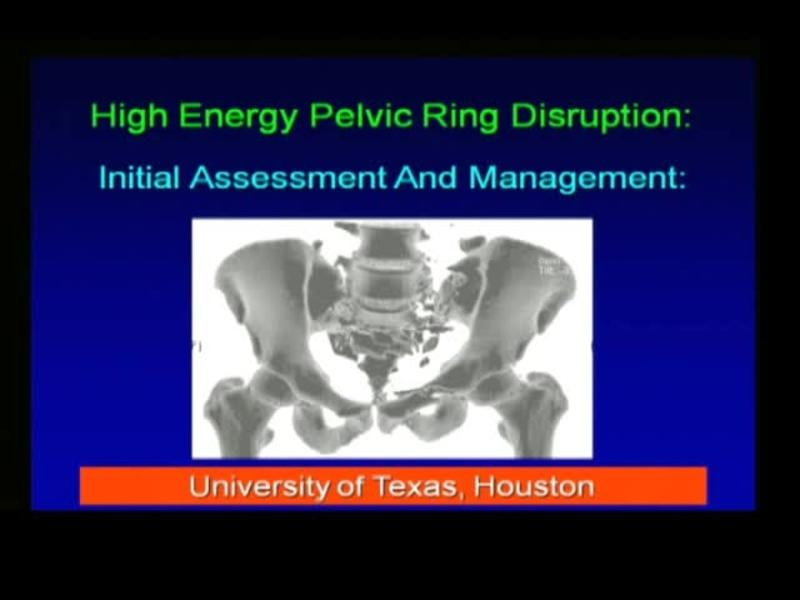 High Energy Pelvic Ring Disruption - Initial Assessment and