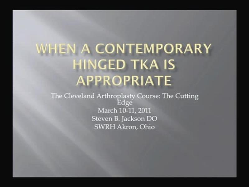 When A Contemporary Hinged TKA is Appropriate