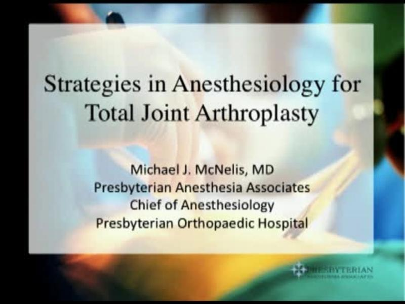 Strategies in Anesthesiology for Total Joint Arthroplasty