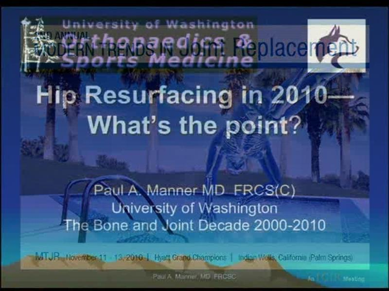 Hip Resurfacing in 2010 - What s the point