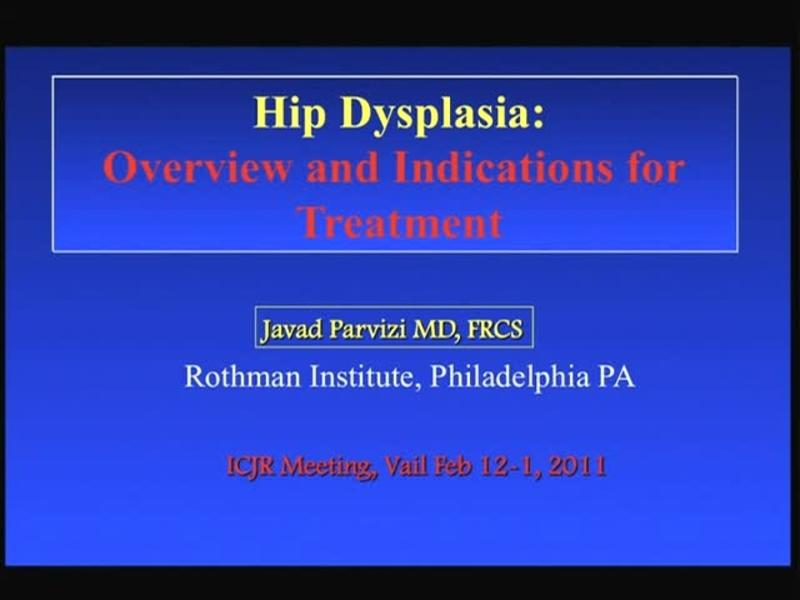Hip Dysplasia - Overview and Indications for Treatment