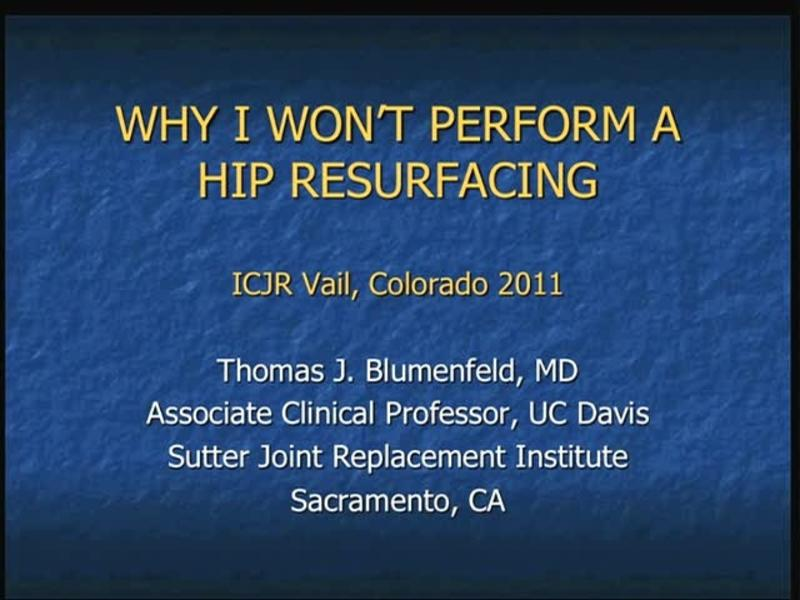 Why I Won't Perform a Hip Resurfacing