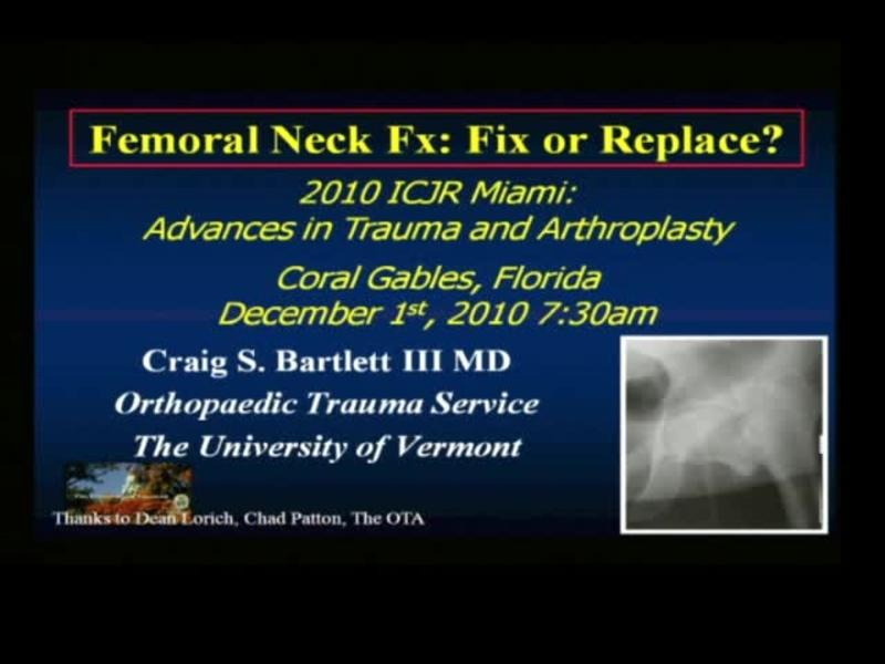 Femoral Neck Fx - Fix or Replace
