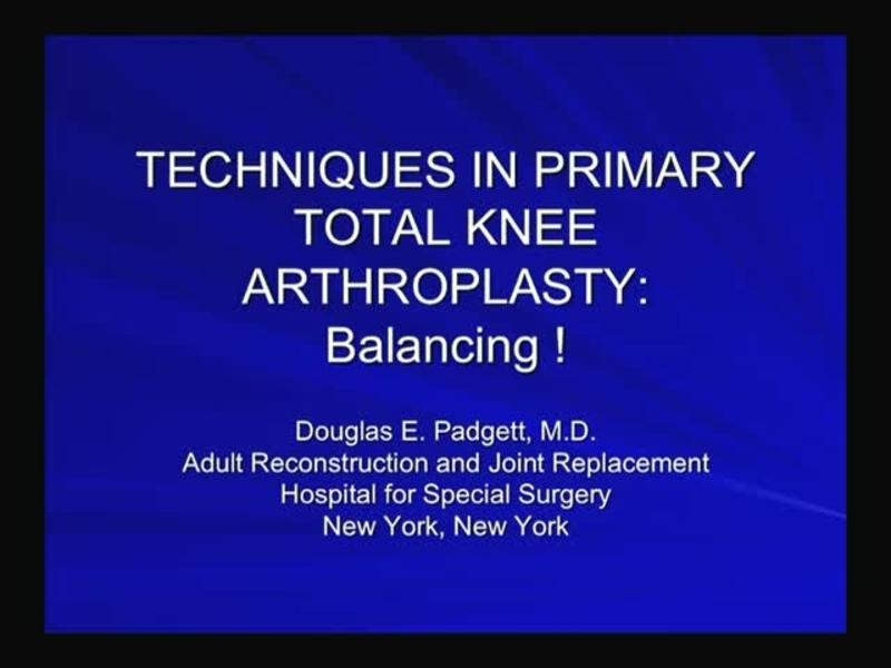 Tecjniques in Primary Total Knee Arthroplasty - Balancing