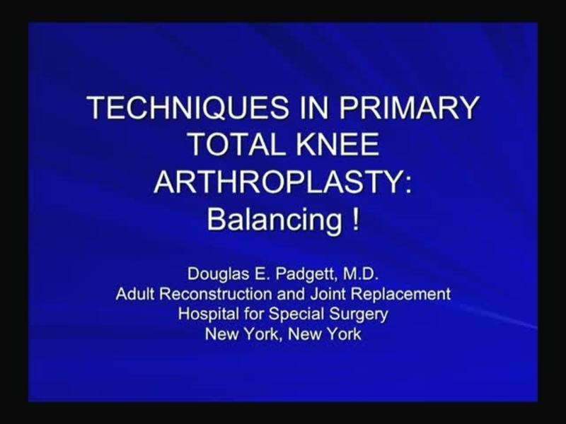 Tecjniques in Primary Total Knee Arthroplasty - Balancing
