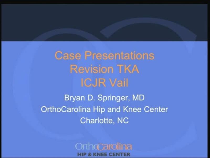 Case Presentations - Revision TKA ICJR Vail