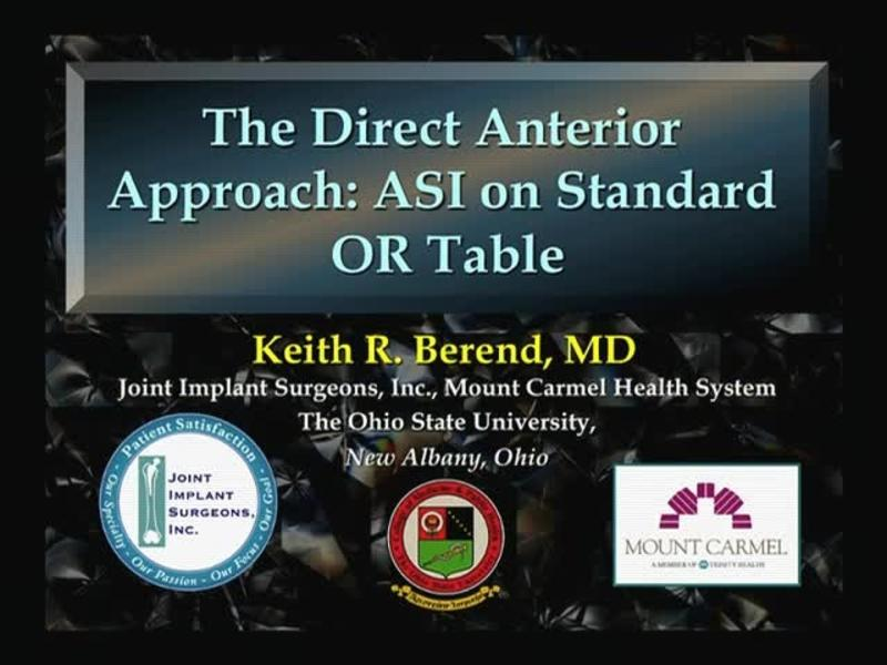 The Direct Anterior Approach - ASI on Standard OR Table