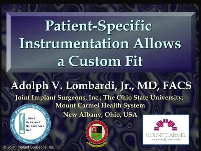 Patient-Specific Instrumentation Allows a Custom Fit