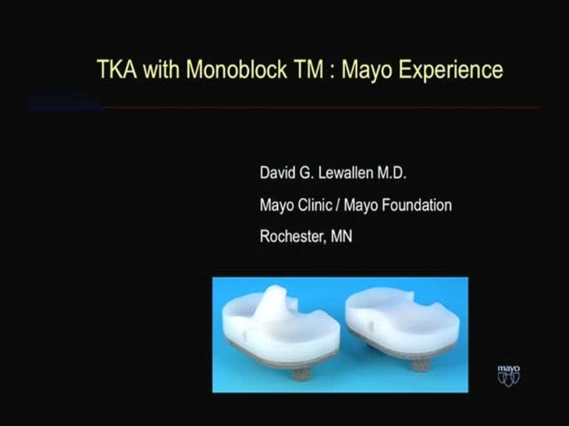 TKA with Monoblock TM - Mayo Experience