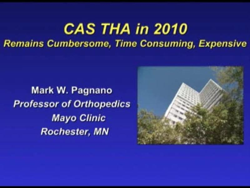 CAS THA in 2010 Remains Cumbersome, Time Consuming, Expensiv