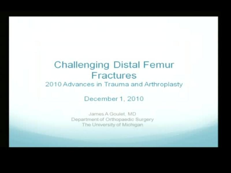 Challenging Distal Femur Fractures - 2010 Advances in Trauma
