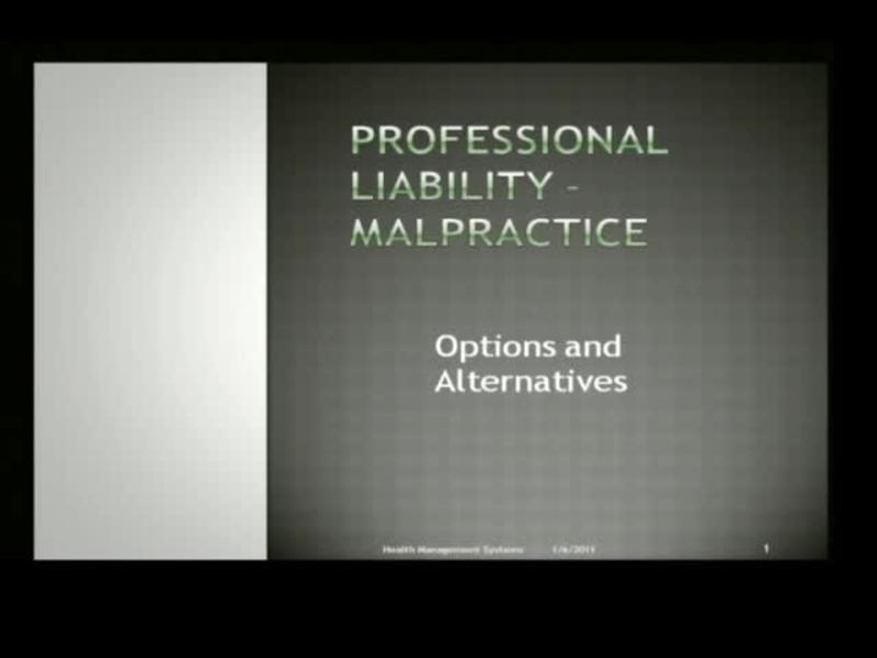 Professional Liability - Malpractice - Options and Alternati