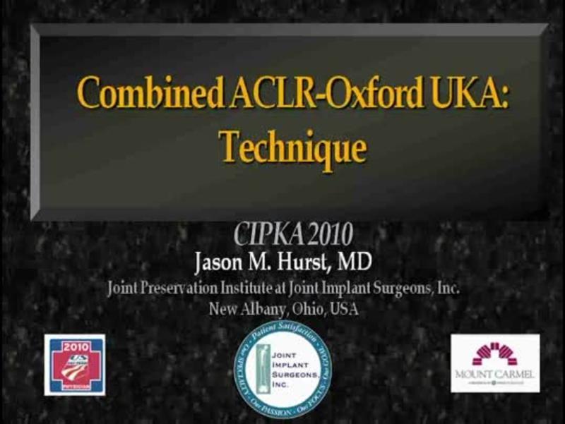 Combined ACLR-Oxford UKA - Technique
