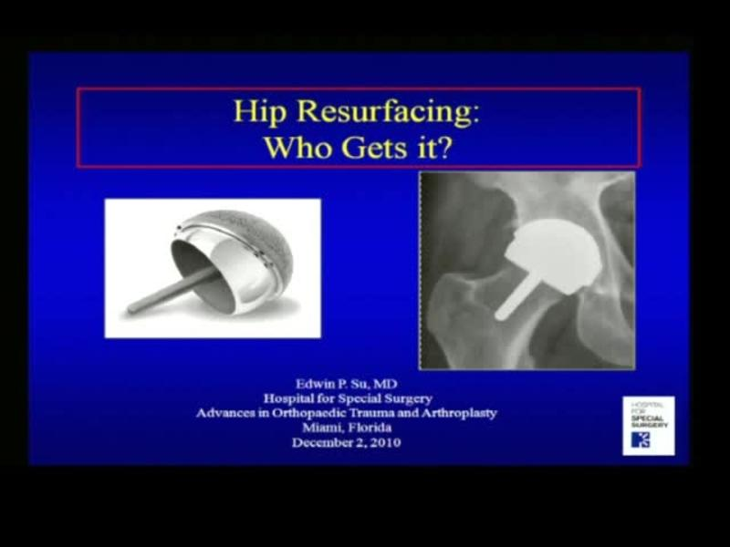 Hip Resurfacing - Who Gets It