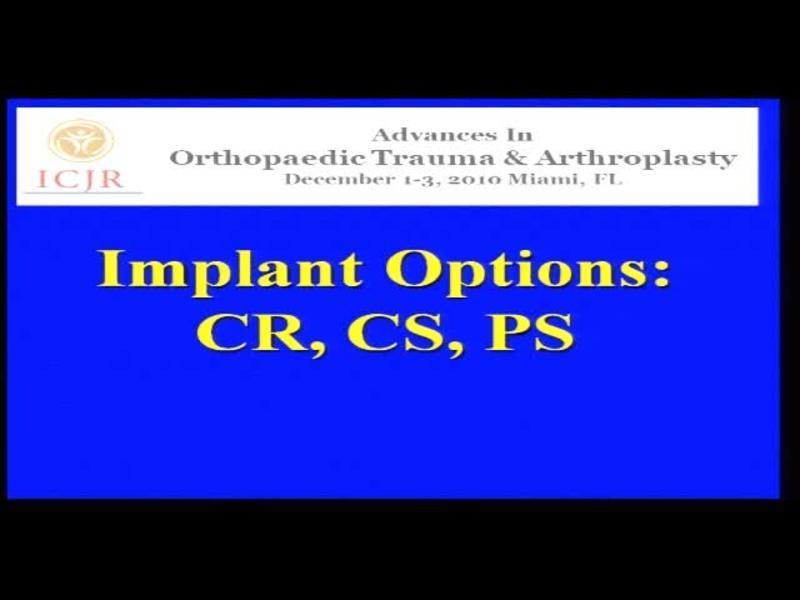 Implant Options - CR, CS, PS
